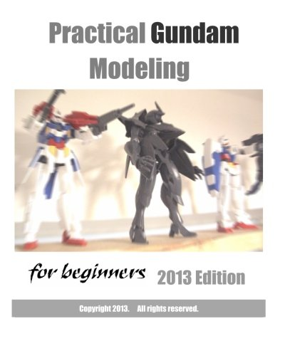 Practical Gundam Modeling for beginners 2013 Edition: HobbyPRESS