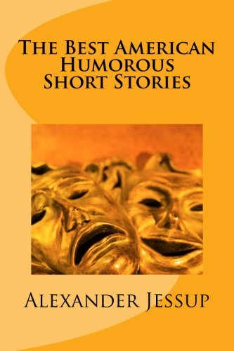 9781492984405: The Best American Humorous Short Stories