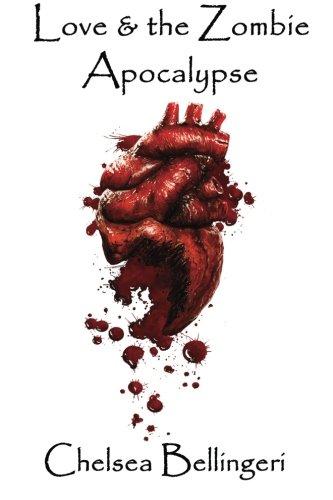 9781492985655: Love & the Zombie Apocalypse (Zombie Apocalypse Trilogy) (Volume 1)