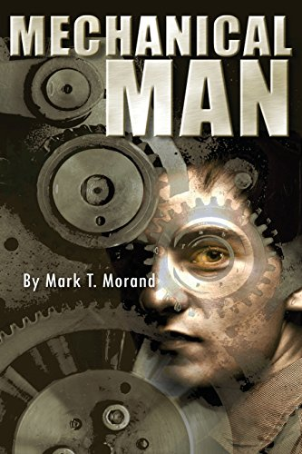 Mechanical Man: Mark T. Morand