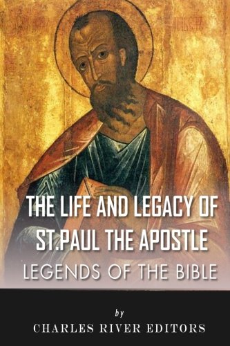 9781492986737: Legends of the Bible: The Life and Legacy of St. Paul the Apostle