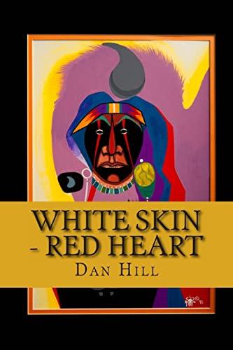 White Skin - Red Heart: Hill, Dan