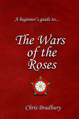 9781492988670: A Beginner's Guide to The Wars of the Roses
