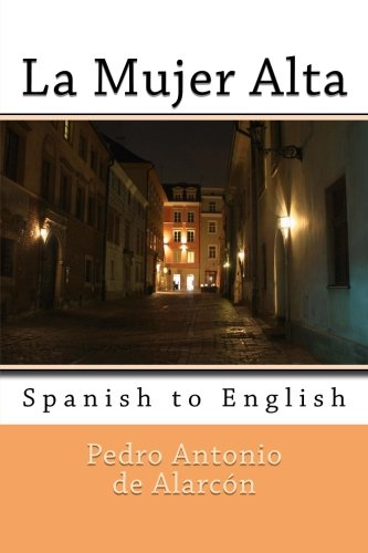 9781492994077: La Mujer Alta: Spanish to English (Spanish Edition)