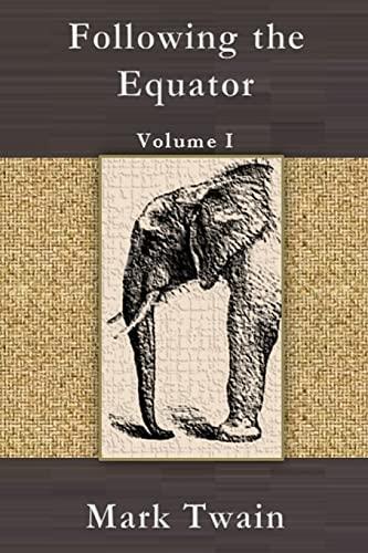 9781492994442: Following the Equator: Volume I