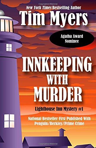 Innkeeping With Murder: Lighthouse Inn Mystery #1 (The Lighthouse Inn Mysteries) (Volume 1): Tim ...