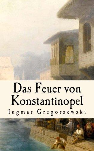 9781492996095: Das Feuer von Konstantinopel (German Edition)