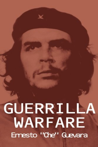 Guerrilla Warfare: Ernesto Che Guevara
