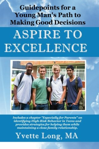 9781492998099: Aspire To Excellence: Guidepoints for a Young Man's Path To Making Good Decisions
