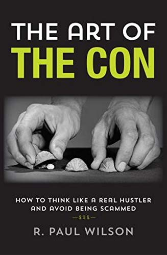 9781493000609: The Art of the Con: How to Think Like a Real Hustler and Avoid Being Scammed