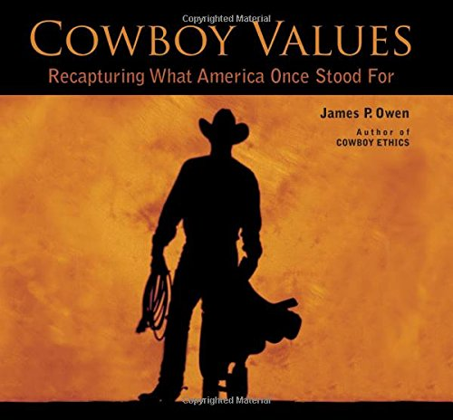 9781493001248: Cowboy Values: Recapturing What America Once Stood For