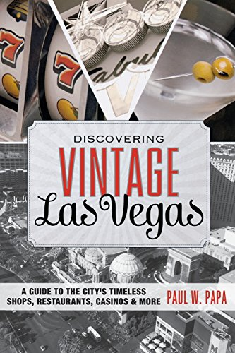 9781493006458: Discovering Vintage Las Vegas: A Guide to the City's Timeless Shops, Restaurants, Casinos, & More