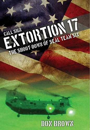 9781493007462: Call Sign Extortion 17: The Shoot-Down of SEAL Team Six