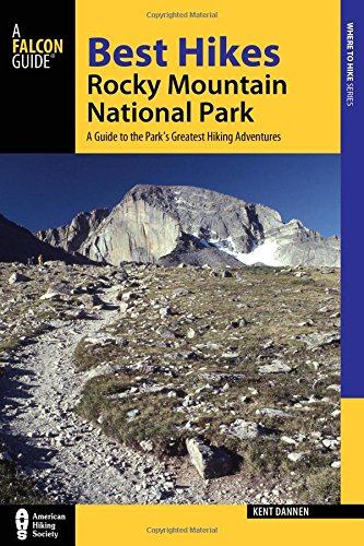 9781493008131: Best Hikes Rocky Mountain National Park: A Guide to the Park's Greatest Hiking Adventures (Regional Hiking Series)