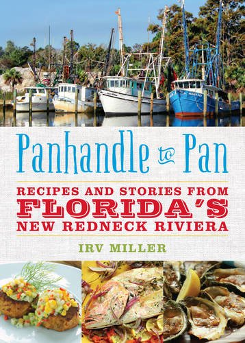 9781493008148: Panhandle to Pan: Recipes and Stories from Florida's New Redneck Riviera