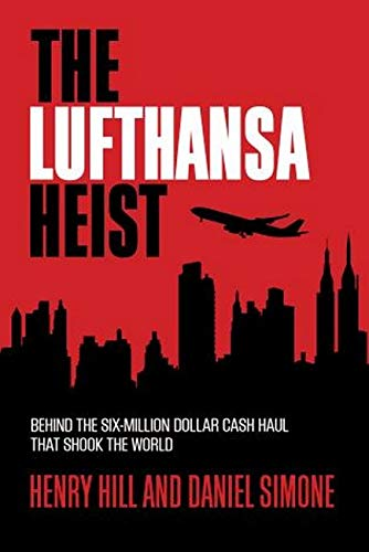 9781493008490: The Lufthansa Heist: Behind the Six-Million-Dollar Cash Haul That Shook the World