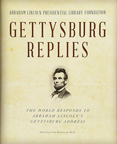 Gettysburg Replies: The World Responds to Abraham Lincoln's Gettysburg Address: Knorowski, ...