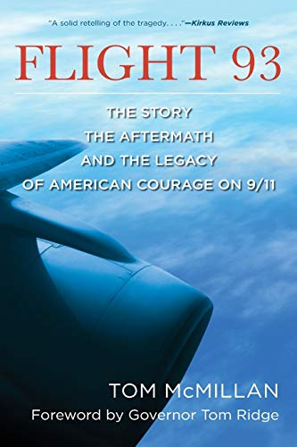 Flight 93: The Story, the Aftermath, and: McMillan, Tom