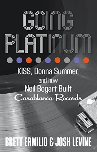 9781493009374: Going Platinum: KISS, Donna Summer, and How Neil Bogart Built Casablanca Records