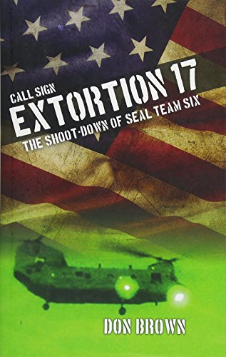 9781493009497: Call Sign Extortion 17: The Shoot-Down of SEAL Team Six