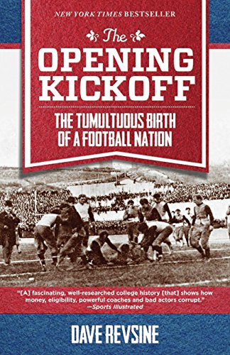 9781493009527: The Opening Kickoff: The Tumultuous Birth of a Football Nation