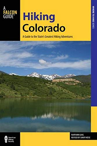 9781493014194: Hiking Colorado: A Guide To The State's Greatest Hiking Adventures (State Hiking Guides Series)