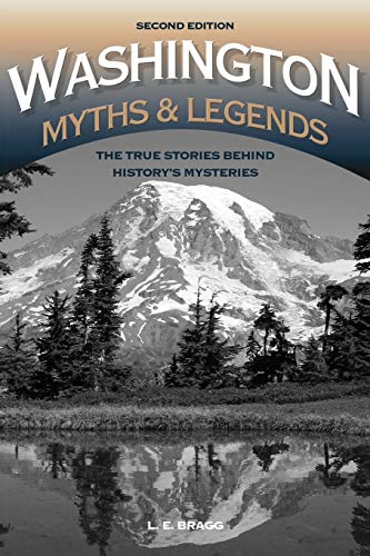 Washington Myths and Legends : The True: Lynn Bragg