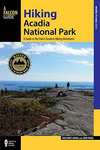 9781493016617: Hiking Acadia National Park: A Guide To The Park's Greatest Hiking Adventures (Regional Hiking Series)
