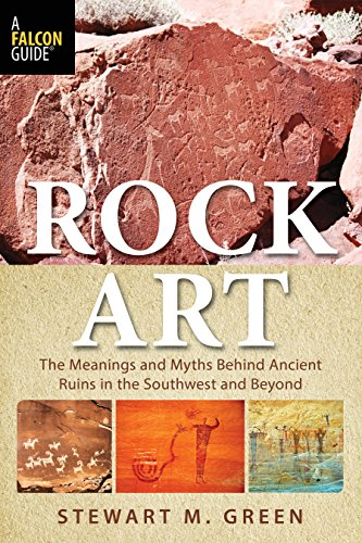 9781493017072: Rock Art: The Meanings and Myths Behind Ancient Ruins in the Southwest and Beyond