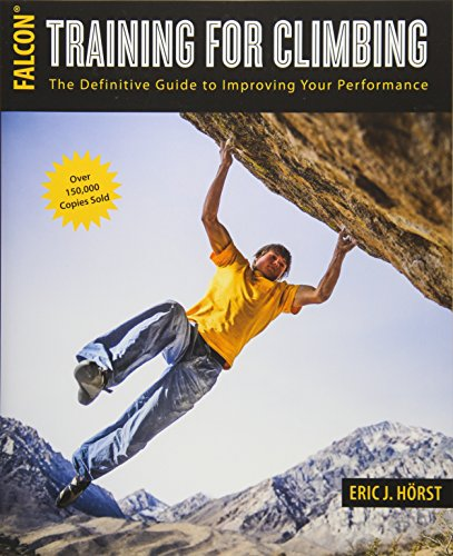 9781493017614: Training for Climbing: The Definitive Guide to Improving Your Performance