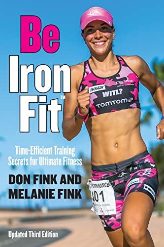 9781493017829: Be Iron fit: Time-Efficient Training Secrets for Ultimate Fitness: Time-Efficient Training Secrets for Ultimate Fitness, 3rd Edition