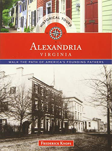 Historical Tours Alexandria, Virginia: Trace the Path: Knops, Frederick