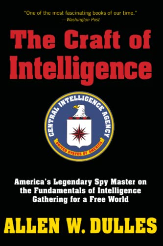 9781493018796: The Craft of Intelligence: America's Legendary Spy Master on the Fundamentals of Intelligence Gathering for a Free World