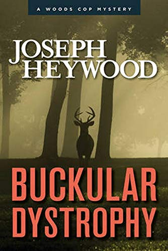 Buckular Dystrophy: A Woods Cop Mystery (Woods Cop Mysteries): Heywood, Joseph
