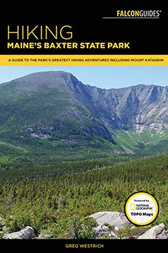 Hiking Maine's Baxter State Park: A Guide: Westrich, Greg
