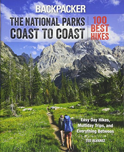 9781493019656: Backpacker The National Parks Coast to Coast: 100 Best Hikes