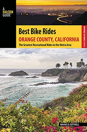 9781493022199: Best Bike Rides Orange County, California: The Greatest Recreational Rides in the Metro Area (Best Bike Rides Series)