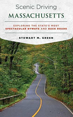9781493022397: Scenic Driving Massachusetts: Exploring the State's Most Spectacular Byways and Back Roads