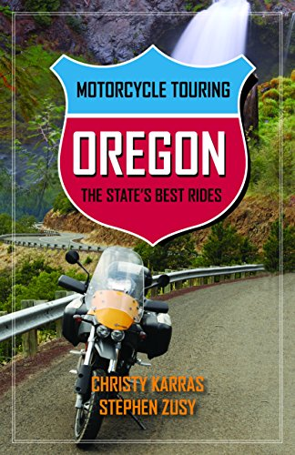 9781493022533: Motorcycle Touring Oregon: The State's Best Rides
