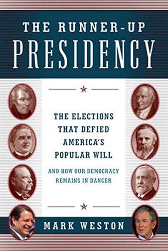 The Runner-Up Presidency: The Elections That Defied: Mark Weston