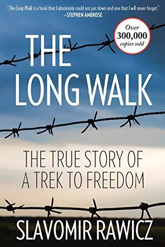The Long Walk: The True Story of A Trek to Freedom: Slavomir Rawicz