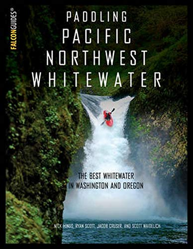 9781493023066: Paddling Pacific Northwest Whitewater