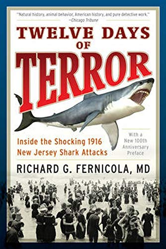 9781493023240: Twelve Days of Terror: Inside the Shocking 1916 New Jersey Shark Attacks