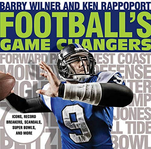Football's Game Changers: Icons, Record Breakers, Scandals,: Wilner, Barry, Rappoport,