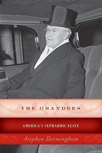 The Grandees: America's Sephardic Elite: Stephen Birmingham