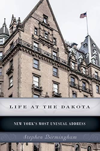 9781493024735: Life at the Dakota: New York's Most Unusual Address