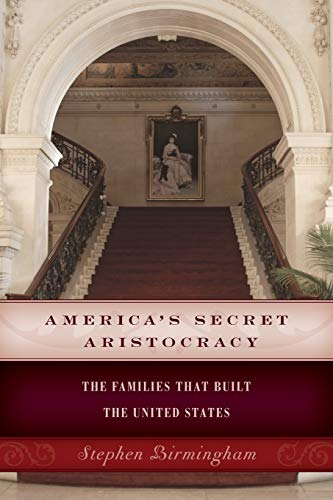9781493024766: America's Secret Aristocracy: The Families that Built the United States