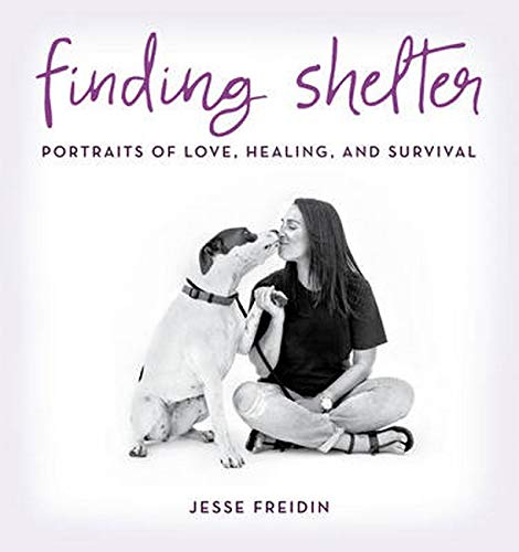 9781493025091: Finding Shelter: Portraits of Love, Healing, and Survival
