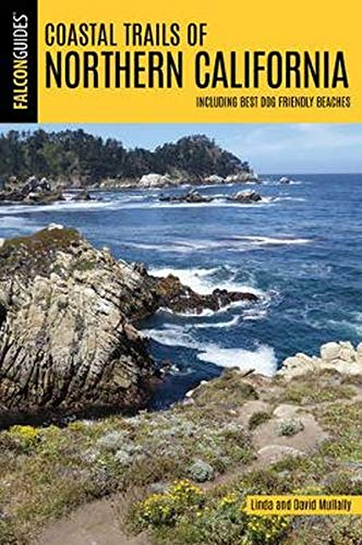 9781493026036: Coastal Trails of Northern California: Including Best Dog Friendly Beaches (Falcon Guides)