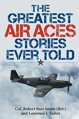 9781493026623: The Greatest Air Aces Stories Ever Told